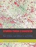 Libros Descargar en linea Grandes Poetas y Ensayistas Sus Vidas sus Obras y sus Estilos (PDF y EPUB) Espanol Gratis