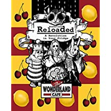 Wonderland Reloaded: A Revolution in Your Fridge: A Parody of 'The Matrix' Cookbook & Party Planner [Companion to the Coloring Book] (These Aint No Confidential, ... Kinda Cookbooks Series 2) (English Edition)