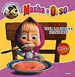 Viva le buone maniere! Masha e Orso. Impara con Masha. Ediz. illustrata