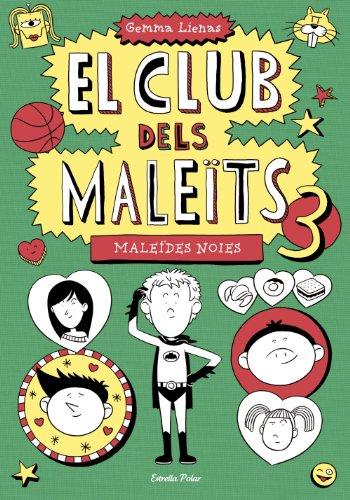 El Club dels Maleïts 3. Maleïdes noies por Gemma Lienas Massot