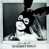 Dangerous Woman (Standard)