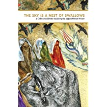 The Sky Is a Nest of Swallows: A Collection of Poems and Essays by Afghan Women Writers (English Edition)