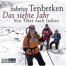 Das siebte Jahr: Von Tibet nach Indien.  Lesung