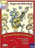 Singen mit Ritter Rost Bd. 1: Das kunterbunte Liederbuch