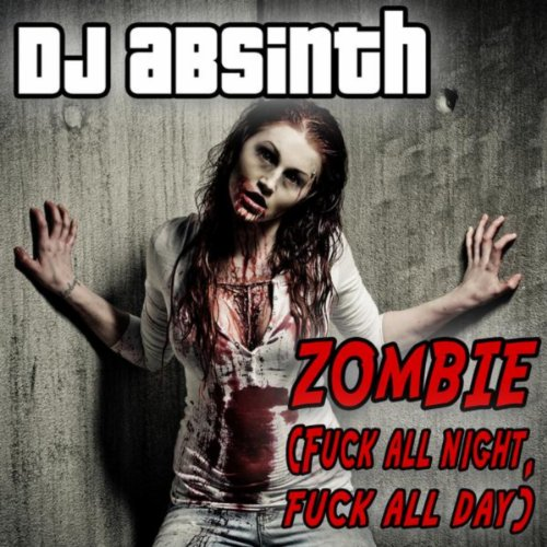 Zombie (Fuck All Night Fuck All Day) [Explicit]