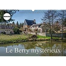 Le Berry mystérieux : Quelques lieux méconnus du Berry. Calendrier mural A3 horizontal
