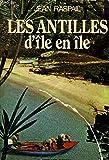 Les Antilles - D'île en île (Grands horizons)