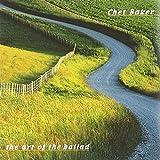 Chet Baker: The Art Of The Ballad (Audio CD)