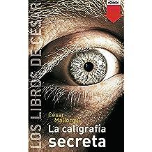 La caligrafía secreta (eBook-ePub) (Cesar)