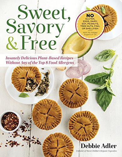 sweet-savory-and-free-insanely-delicious-plant-based-recipes-without-any-of-the-top-8-food-allergens