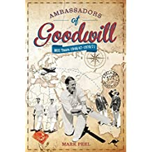 Ambassadors of Goodwill: MCC Tours 1946/47-1970/71 (English Edition)