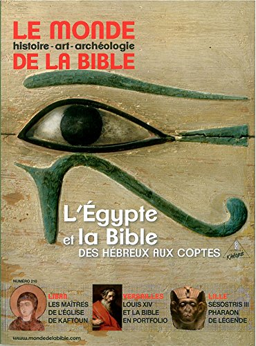Le monde de la Bible, N° 210 : L'Egypte et la Bible, des Hébreux aux Coptes par Collectif