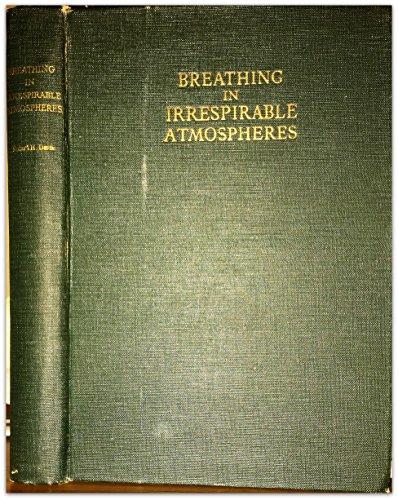 BREATHING IN IRRESPIRABLE ATMOSPHERES