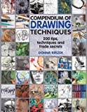 Compendium of Drawing Techniques: 200 Tips and Techniques for Drawing the Easy Way