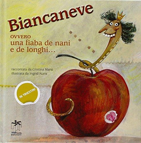 biancaneve-ovvero-una-fiaba-de-nani-e-de-longhi-ediz-multilingue-fregole
