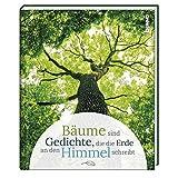Geschenkbuch »Bäume sind Gedichte, die die Erde an den Himmel schreibt«