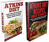Atkins Diet: Atkins Diet Box Set Quick Start Guides for Beginners and And Over 90 Atkins Recipes (Atkins, Atkins Diet, Atkins Diet Plan, Atkins Recipes, Atkins Cookbook)