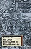 Later Reformation in England 1547-1603 (British History in Perspective) by Diarmaid MacCulloch (2000-12-20)