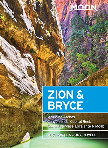 Moon Zion & Bryce: With Arches, Canyonlands, Capitol Reef, Grand Staircase-Escalante & Moab (Travel Guide) (English Edition)