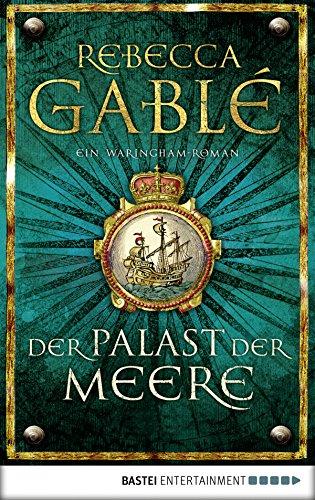 Der Palast der Meere: Ein Waringham-Roman (Waringham Saga 5) -