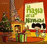 La Magia De La Navidad (Nuestras tradiciones)