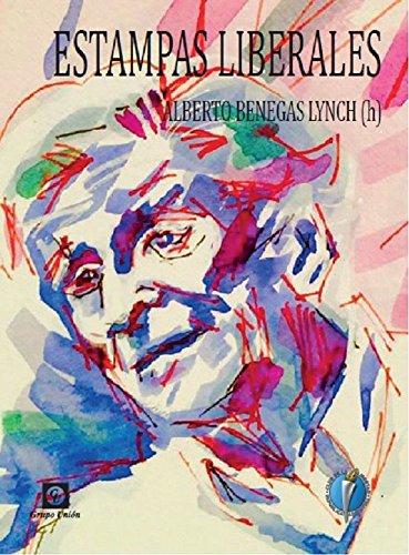 Estampas Liberales por Alberto Benegas Lynch (h)