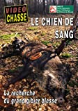 Le chien de sang : La recherche du grand gibier blessé - Vidéo Chasse - Chasse du grand gibier