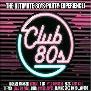 Club 80s: The Ultimate 80's Party Experience!