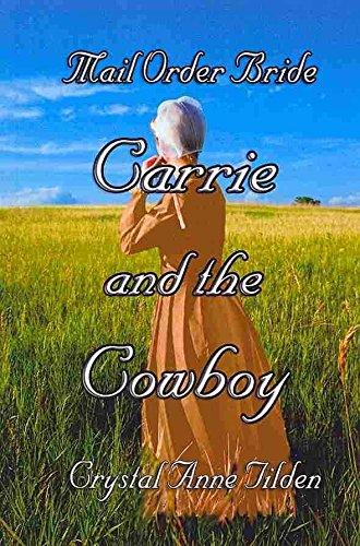 [(Mail Order Bride : Carrie and the Cowboy)] [By (author) Crystal Anne Tilden] published on (November, 2013) (Tilden Crystal)