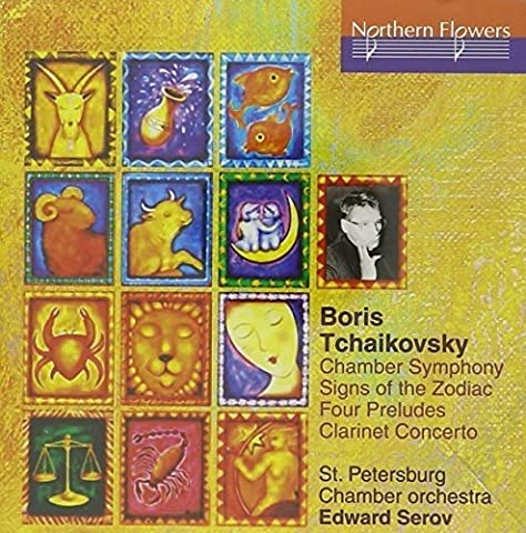 B. Tchaikovsky - Chamber Symphony Signs of the Zodiac Four Preludes Clarinet Concerto