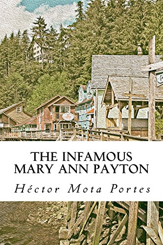 The Infamous Mary Ann Payton: Veintitrés Cuentos Cortos por Héctor Mota Portes