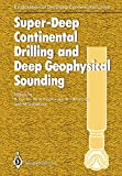 Super-Deep Continental Drilling and Deep Geophysical Sounding (Exploration of the Deep Continental Crust)