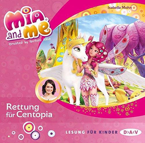 Mia and me - Teil 26: Rettung für Centopia (1 CD) (Mia and me / Lesungen mit Musik)