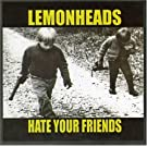 Hate Your Friends by Lemonheads (1992) Audio CD