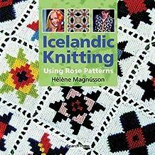 Icelandic Knitting: Using Rose Patterns by Helene Magnusson (2008-08-01)