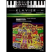 Modern Piano School 1 / Klavierschule: für Jugendliche & Erwachsene | schönste Sammlung klassisch & modern + dREAmpOpART (Modern Piano School / schönste Sammlung | klassisch & modern)