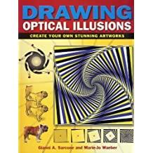 Drawing Optical Illusions: Create Your Own Stunning Artworks by Gianni Sarcone (2012-01-30)