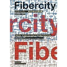 Fiber City - A Vision for the Shrinking Megacity, Tokyo 2050 [Bilingual: Japanese/English]