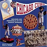 The Chicago Cubs: Memories and Memorabilia of the Wrigley Wonders (Major League Memories) by Bruce Chadwick (1994-01-02)