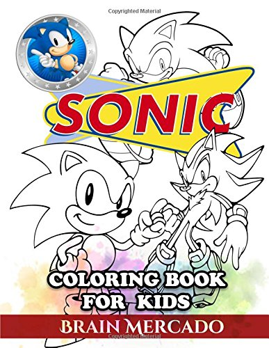 Sonic Coloring Book for Kids: Great Activity Book to Color All Your Favorite Sonic Characters por Brain Mercado