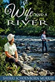 A Wife and a River: Clean Fishing Fiction