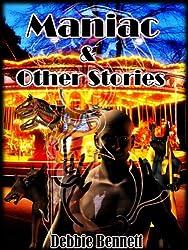 Maniac & Other Stories