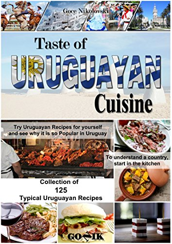 Taste of Uruguayan Cuisine (Latin American Cuisine Book 11) (English Edition) de