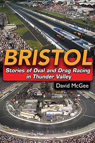 Bristol: Stories of Oval and Drag Racing in Thunder Valley Oval Thunder