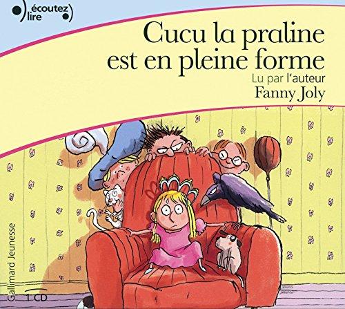 Cucu la praline est en pleine forme par Fanny Joly