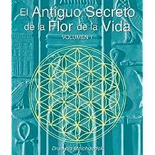 El Antiguo Secreto de la Flor de la Vida, Volumen I  (Spanish Edition)