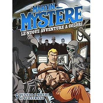 Martin Mystere. Le Nuove Avventure A Colori: 5