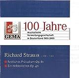 Gema 100 Jahre Musikalische Verwertungsgesellschaft in Deutschland 1903-2003,Richard Strauss (1864-1949),Festliches Präludium Op.61,Ein Heldenleben Op.40
