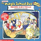 The Magic School Bus Shows and Tells: A Book about Archaeology (Magic School Bus Movie Tie-Ins)