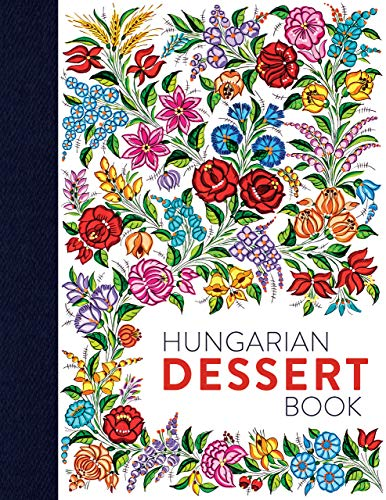 Hungarian Dessert Book (English Edition)